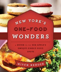 Cover New York's One-Food Wonders