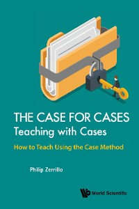 Cover The Case for Cases: Teaching with Cases