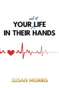 Cover Your End of Life in Their Hands