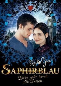 Cover Saphirblau. Liebe geht durch alle Zeiten