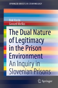 Cover The Dual Nature of Legitimacy in the Prison Environment