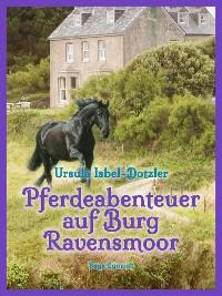 Cover Pferdeabenteuer auf Burg Ravensmoor