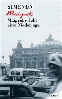 Cover Maigret erlebt eine Niederlage