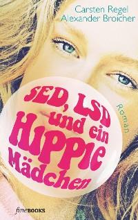 Cover SED, LSD und ein Hippie-Mädchen