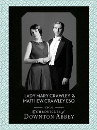 Cover Lady Mary Crawley and Matthew Crawley Esq. (Downton Abbey Shorts, Book 1)