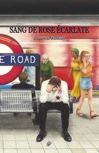 Cover SANG DE ROSE ÉCARLATE
