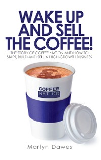Cover Wake Up and Sell the Coffee!