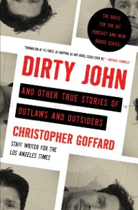 Cover Dirty John and Other True Stories of Outlaws and Outsiders