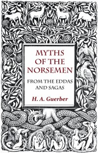 Cover Myths Of The Norsemen - From The Eddas And Sagas