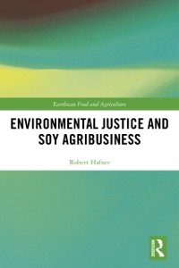 Cover Environmental Justice and Soy Agribusiness