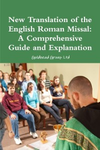 Cover New Translation of the English Roman Missal: A Comprehensive Guide and Explanation