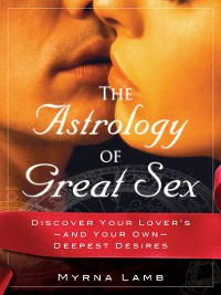 Cover The Astrology of Great Sex