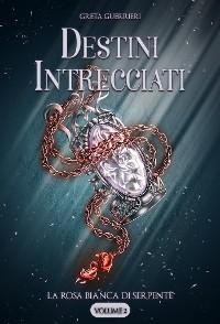 Cover La Rosa Bianca di Serpente: Destini Intrecciati
