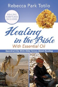 Cover Healing In The Bible With Essential Oil