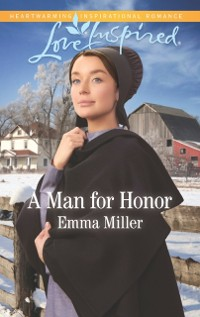 Cover Man For Honor (Mills & Boon Love Inspired) (The Amish Matchmaker, Book 6)