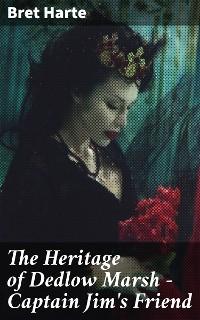 Cover The Heritage of Dedlow Marsh — Captain Jim's Friend