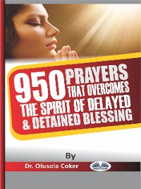 Cover 950 Prayers That Overcome The Spirit Of Delayed And Detained Blessings