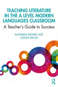 Cover Teaching Literature in the A Level Modern Languages Classroom