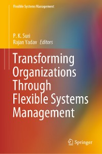 Cover Transforming Organizations Through Flexible Systems Management