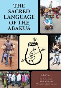 Cover The Sacred Language of the Abakuá