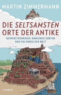 Cover Die seltsamsten Orte der Antike