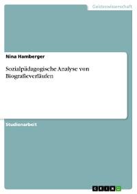 Cover Sozialpädagogische Analyse von Biografieverläufen