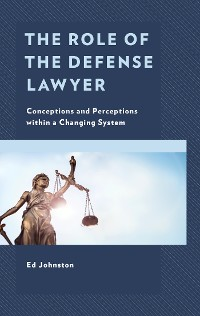Cover The Role of the Defense Lawyer
