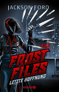 Cover The Frost Files - Letzte Hoffnung