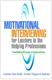 Cover Motivational Interviewing for Leaders in the Helping Professions