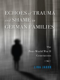 Cover Echoes of Trauma and Shame in German Families