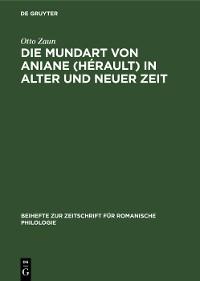 Cover Die Mundart von Aniane (Hérault) in alter und neuer Zeit