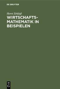 Cover Wirtschaftsmathematik in Beispielen