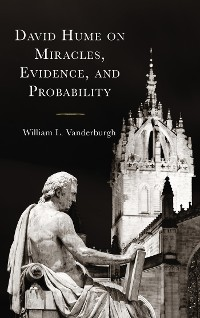Cover David Hume on Miracles, Evidence, and Probability