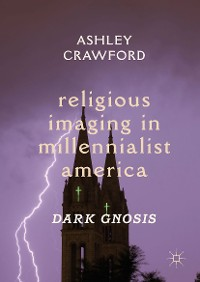 Cover Religious Imaging in Millennialist America