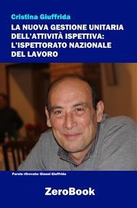 Cover La nuova gestione unitaria dell'attività ispettiva: L'Ispettorato Nazionale del Lavoro