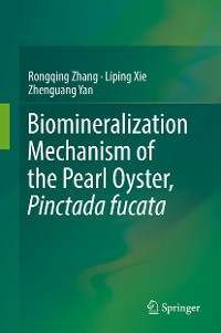 Cover Biomineralization Mechanism of the Pearl Oyster, Pinctada fucata