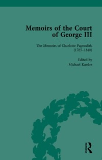 Cover Memoirs of Charlotte Papendiek (1765-1840): Court, Musical and Artistic Life in the Time of King George III