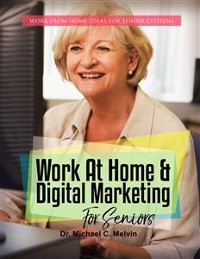 Cover Work At Home And Digital Marketing For Seniors