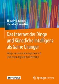 Cover Das Internet der Dinge und Künstliche Intelligenz als Game Changer