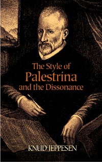 Cover The Style of Palestrina and the Dissonance
