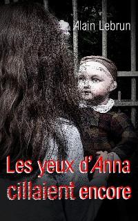 Cover Les yeux d'Anna cillaient encore