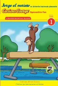 Cover Jorge el curioso se divierte haciendo gimnasia/Curious George Gymnastics Fun Bilingual (CGTV Reader)