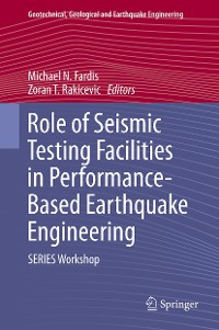 Cover Role of Seismic Testing Facilities in Performance-Based Earthquake Engineering
