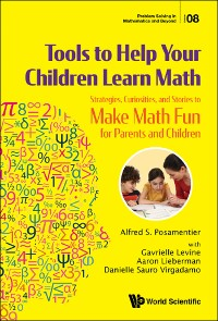 Cover Tools To Help Your Children Learn Math: Strategies, Curiosities, And Stories To Make Math Fun For Parents And Children