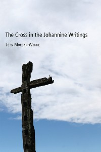 Cover The Cross in the Johannine Writings