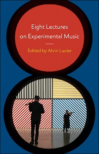 Cover Eight Lectures on Experimental Music