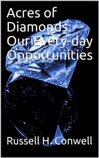 Cover Acres of Diamonds: Our Every-day Opportunities