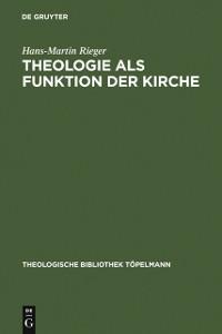 Cover Theologie als Funktion der Kirche