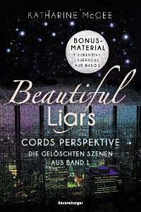 Cover Beautiful Liars: Cords Perspektive. Die gelöschten Szenen aus Band 1