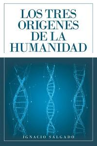 Cover Los Tres Origenes De La Humanidad